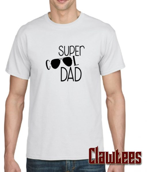 Super Cool Dad T SHirt