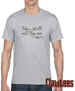 Thou Shall Not Try Me posh T Shirt
