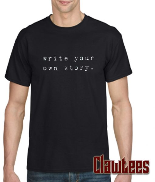 Write your own story posh t shirt