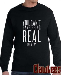 YOU CAN'T FAKE BEING REAL posh Sweatshirt