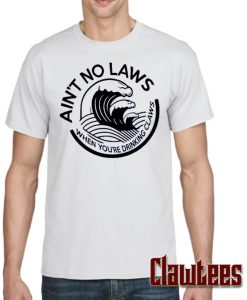 Ain't No Laws Posh T Shirt