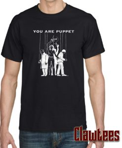 You Are Puppet Posh T Shirt