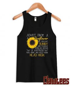 Advice From A Sunflower Be Bright Sunny And Positive Spread Seeds Of Happiness Posh Tank Top