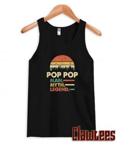 Pop Pop The Man The Myth The Legend Posh Tanktop