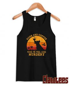 Dogs And Coffee Make Me Less Murdery Dog Silhouette Vintage Tank Top