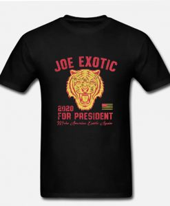 Joe Exotic For President 2020 Funny Tiger Or Large Cats Gift T Shirt