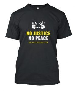 No Justice No Peace - Black Lives Matter LT T Shirt