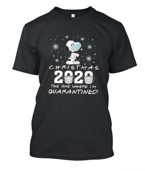Snoopy Christmas 2020 The One Where I'm Quarantined Posh T Shirt