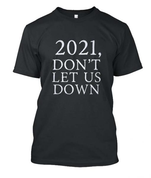 2021 Don't Let Us Down Posh Graphic T Shirt