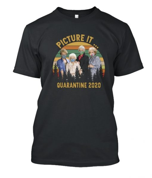 Picture it golden girls quarantine 2020 vintage Posh Graphic T Shirt