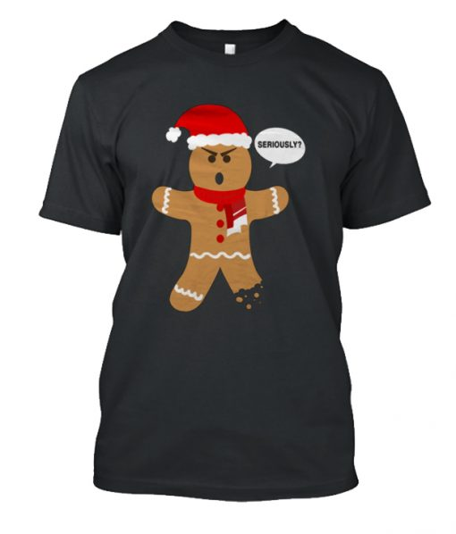 Ugly Christmas T-Shirt – Gingerbread Man Seriously