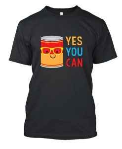 Yes You Can ! Graphic T-Shirt