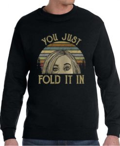 You Just Fold It In Posh Graphic Sweatshirt