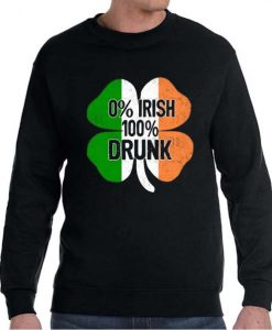 0% Irish 100% Drunk - Funny St Patrick's Day Posh Sweatshirt
