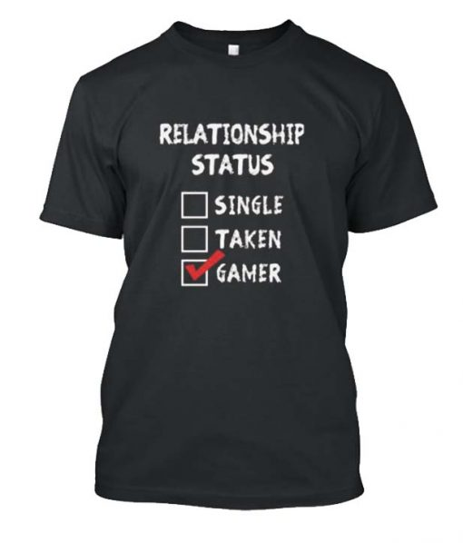 Relationship Status Gamer Posh T Shirt