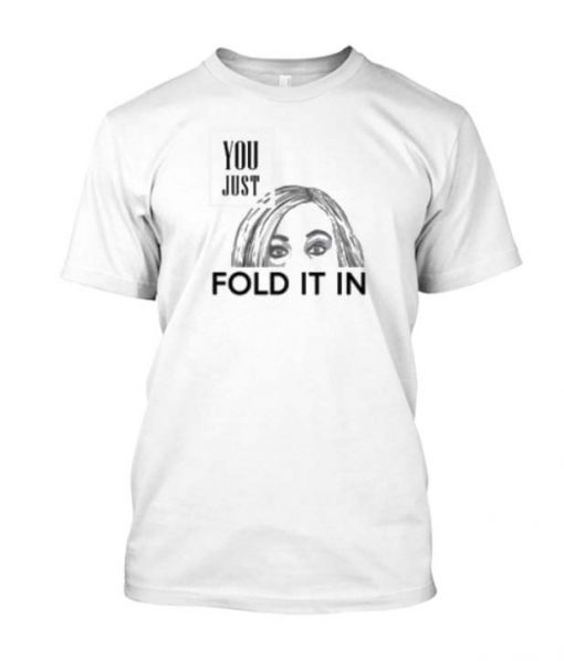 You just fold it Posh T Shirt